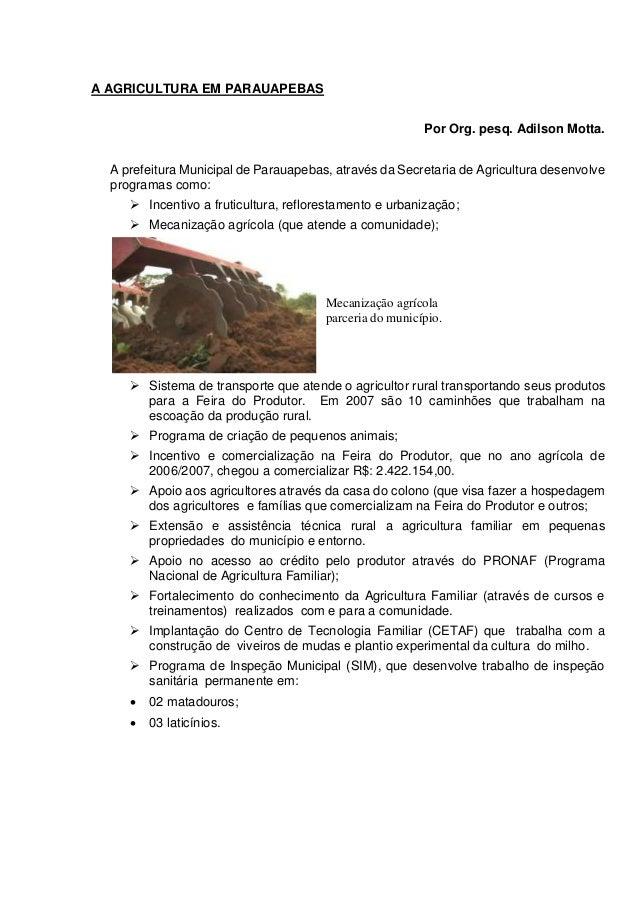 A AGRICULTURA EM PARAUAPEBAS Por Org. pesq. Adilson Motta. A prefeitura Municipal de Parauapebas, através da Secretaria de...