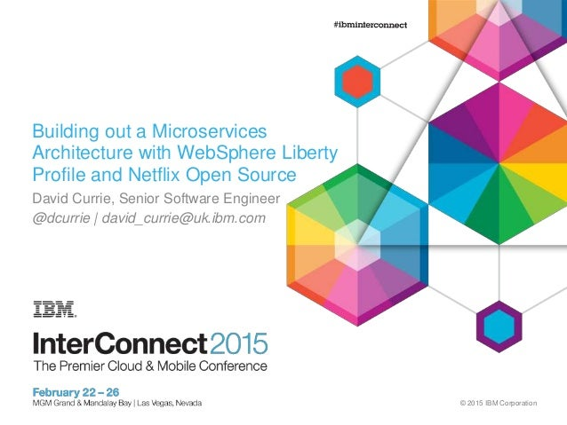 Building Out A Microservices Architecture With Websphere