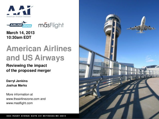 March 14, 201310:30am EDTAmerican Airlinesand US AirwaysReviewing the impactof the proposed mergerDarryl JenkinsJoshua Mar...