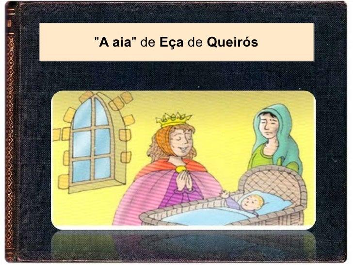 """"""" A aia """" de Eça de Queirós"""