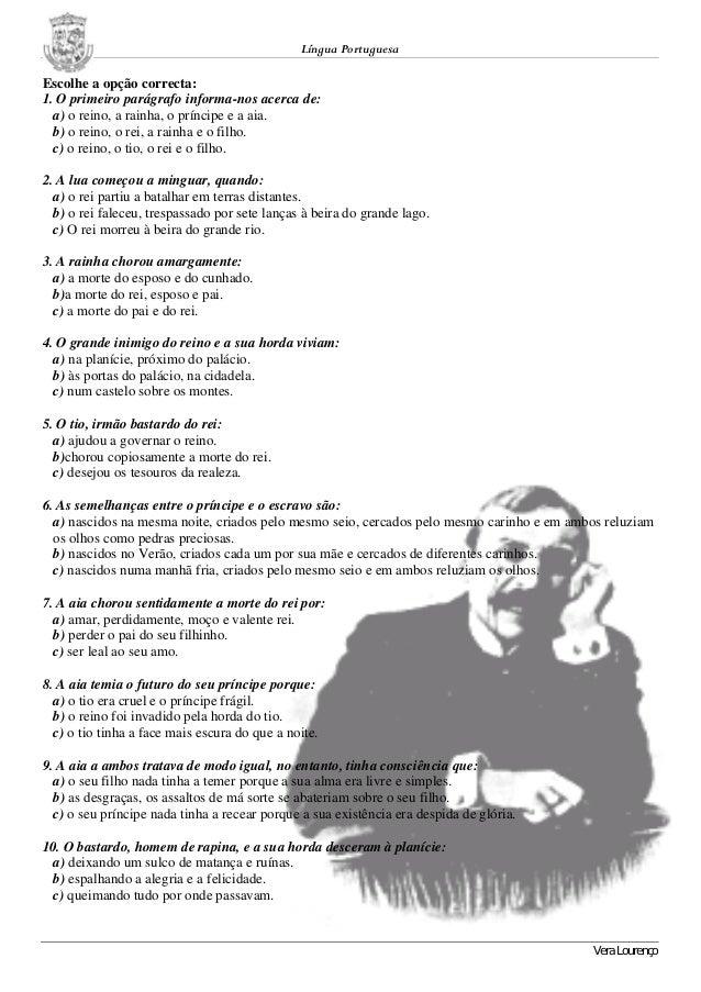 Língua Portuguesa Vera Lourenço Escolhe a opção correcta: 1. O primeiro parágrafo informa-nos acerca de: a) o reino, a rai...
