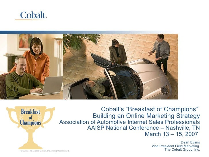 "Cobalt's ""Breakfast of Champions""  Building an Online Marketing Strategy Association of Automotive Internet Sales Professi..."