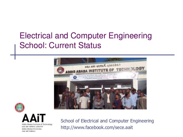 School of Electrical and Computer Engineering http://www.facebook.com/sece.aait Electrical and Computer Engineering School...