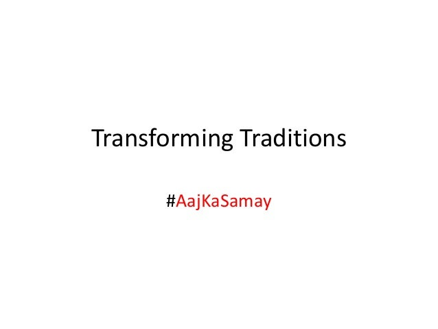 Transforming Traditions #AajKaSamay