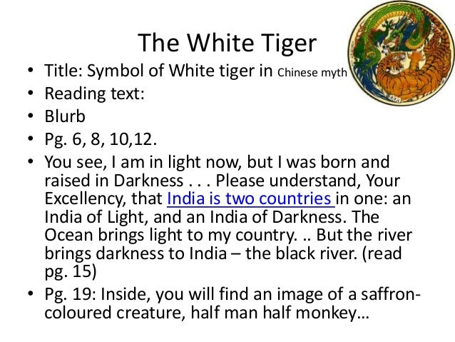 The White Tiger• Title: Symbol of White tiger in Chinese myth• Reading text:• Blurb• Pg. 6, 8, 10,12.• You see, I am in li...