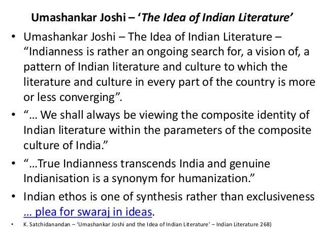 "Umashankar Joshi – 'The Idea of Indian Literature'• Umashankar Joshi – The Idea of Indian Literature –  ""Indianness is rat..."