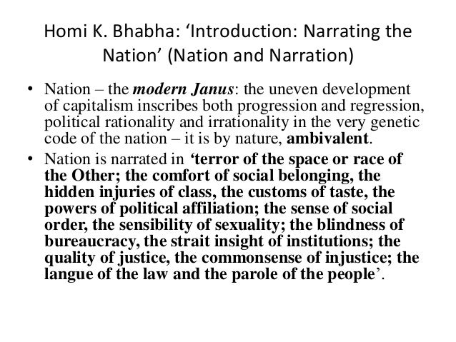 Homi K. Bhabha: 'Introduction: Narrating the        Nation' (Nation and Narration)• Nation – the modern Janus: the uneven ...