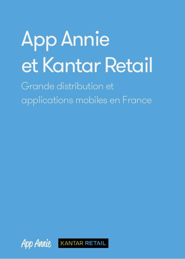App Annie  et Kantar Retail  Grande distribution et  applications mobiles en France