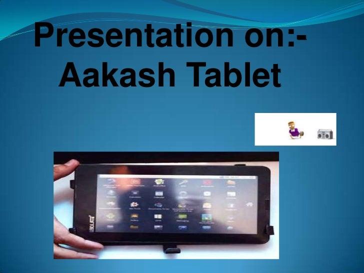 Presentation on:- Aakash Tablet
