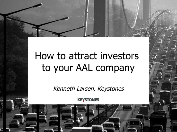 AAL Investment Forum 2010 - How to attract investors to your AAL company