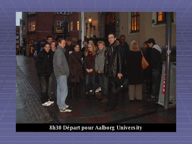8h30 Départ pour Aalborg University