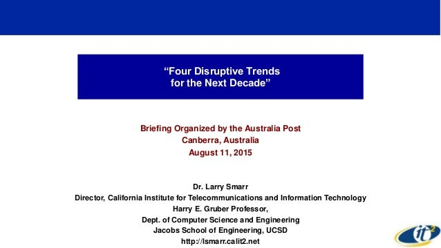 """Four Disruptive Trends for the Next Decade"" Briefing Organized by the Australia Post Canberra, Australia August 11, 2015 ..."