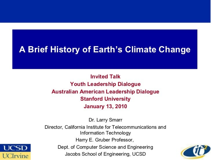 A Brief History of Earth's Climate Change Invited Talk Youth Leadership Dialogue Australian American Leadership Dialogue S...