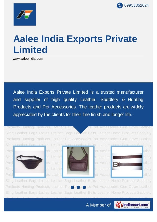 09953352024    Aalee India Exports Private    Limited    www.aaleeindia.comLeather Bags Ladies Leather Bags Leather Belts ...