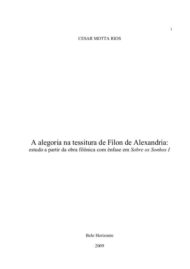 1 CESAR MOTTA RIOS A alegoria na tessitura de Fílon de Alexandria: estudo a partir da obra filônica com ênfase em Sobre os...