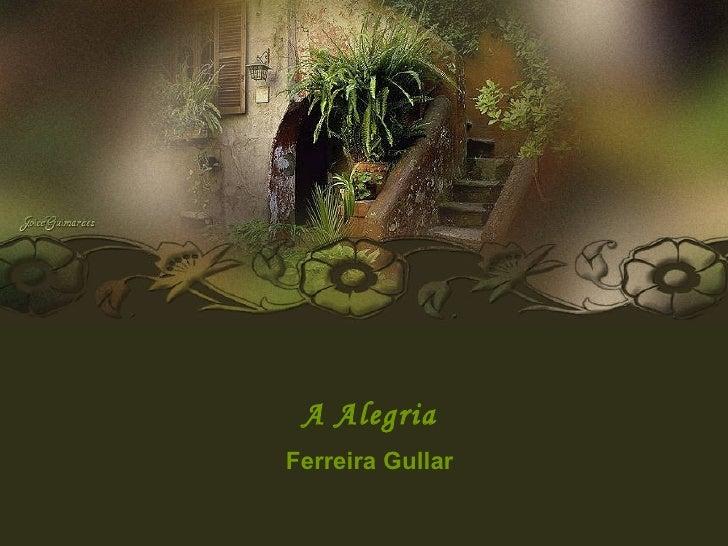 A Alegria Ferreira Gullar