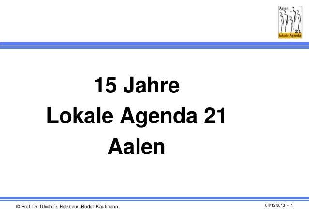 15 Jahre Lokale Agenda 21 Aalen © Prof. Dr. Ulrich D. Holzbaur; Rudolf Kaufmann  04/12/2013 - 1