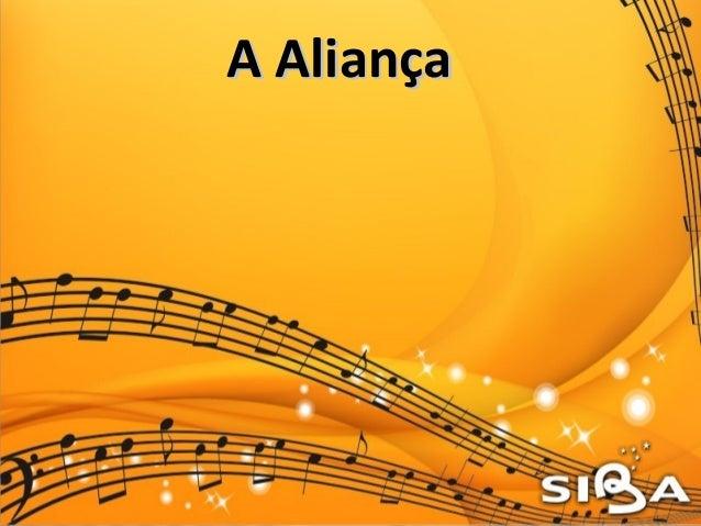 A AliançaA Aliança