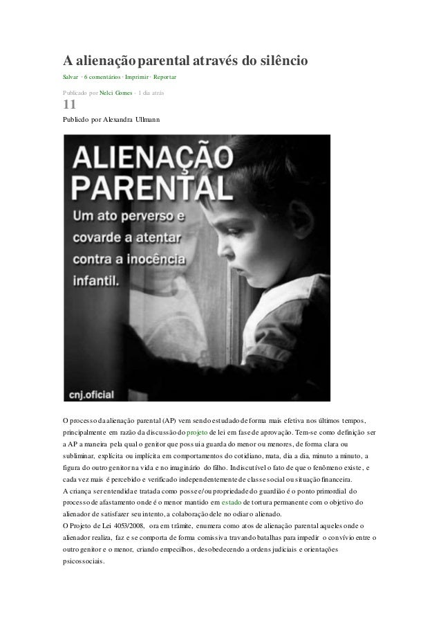 A alienação parental através do silêncio  Salvar • 6 comentários • Imprimir • Reportar  Publicado por Nelci Gomes - 1 dia ...