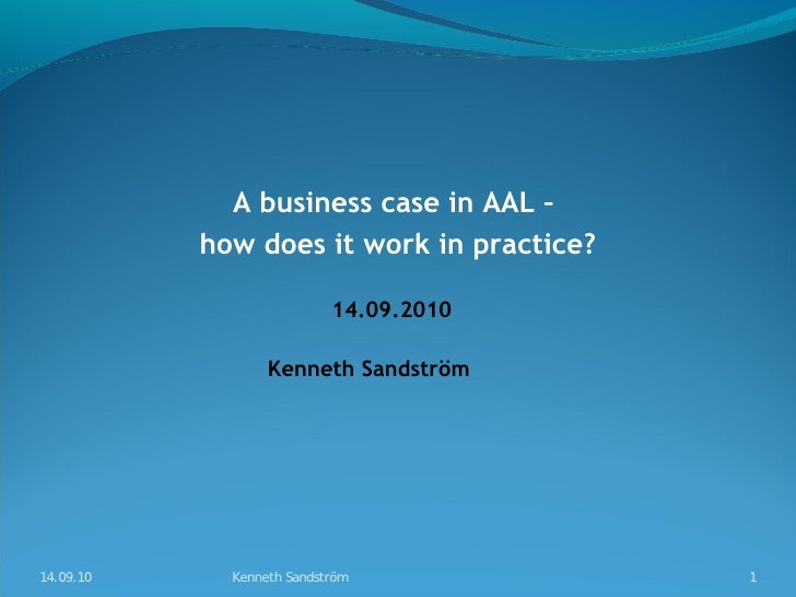 A business case in AAL –            how does it work in practice?                             14.09.2010                  ...