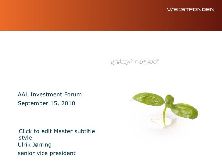 Government/public investments   AAL Investment Forum September 15, 2010     Click to edit Master subtitle style Ulrik Jørr...