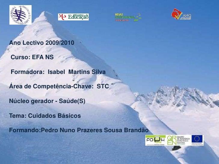 <br />Ano Lectivo 2009/2010<br />Curso: EFA NS<br />Formadora:  Isabel  Martins Silva<br />Área de Competência-Chave:  ...