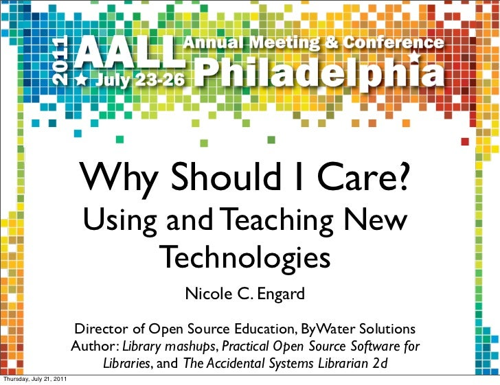 Why Should I Care?                           Using and Teaching New                                Technologies           ...