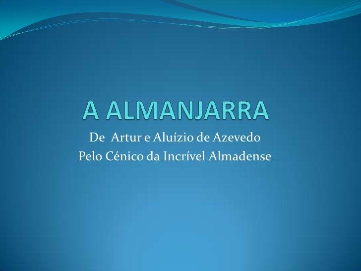 De Artur e Aluízio de Azevedo Pelo Cénico da Incrível Almadense