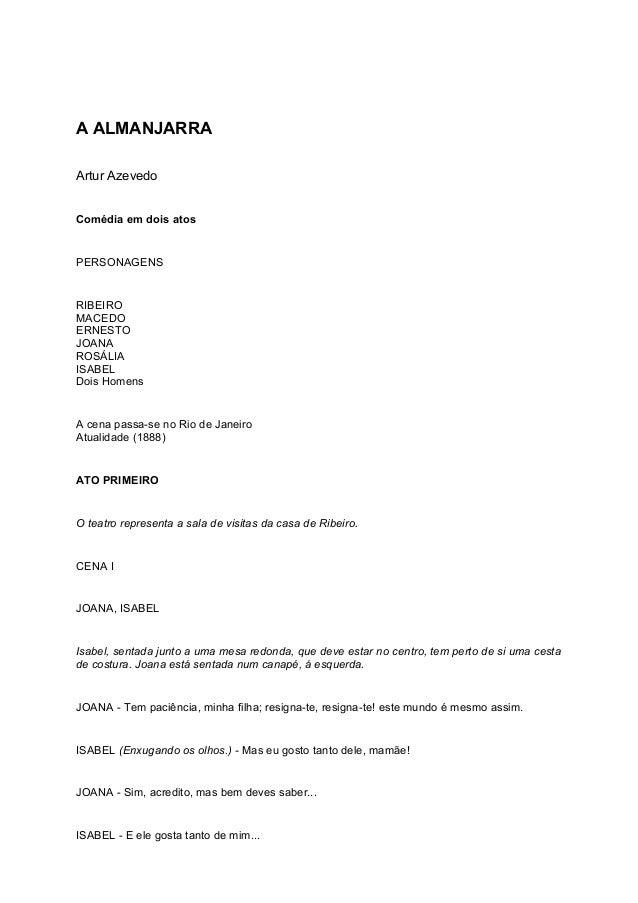A ALMANJARRA Artur Azevedo Comédia em dois atos PERSONAGENS RIBEIRO MACEDO ERNESTO JOANA ROSÁLIA ISABEL Dois Homens A cena...
