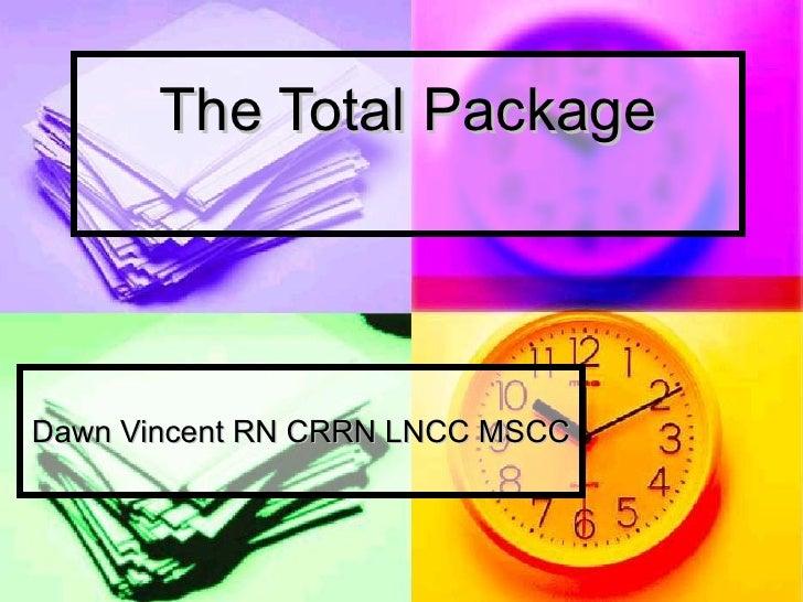 The Total Package Dawn Vincent RN CRRN LNCC MSCC
