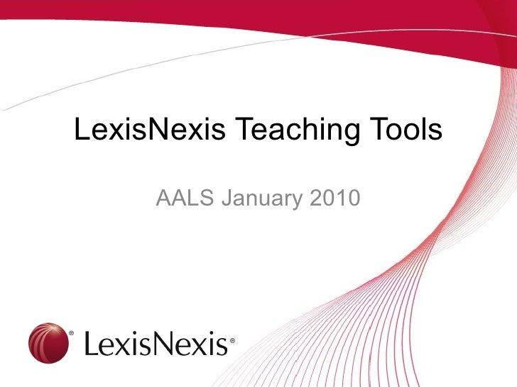 LexisNexis Teaching Tools AALS January 2010