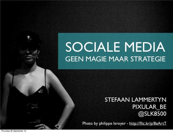 SOCIALE MEDIA                           GEEN MAGIE MAAR STRATEGIE                                            STEFAAN LAMME...