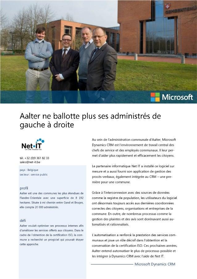 tél. +32 (0)9 361 82 33 sales@net-it.be pays : Belgique secteur : service public  profil  défi  Microsoft Dynamics CRM