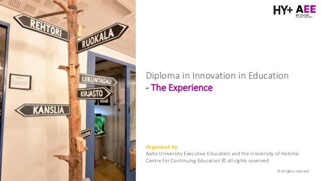 Diploma in Innovation in Education - The Experience Organized by Aalto University Executive Education and the University o...