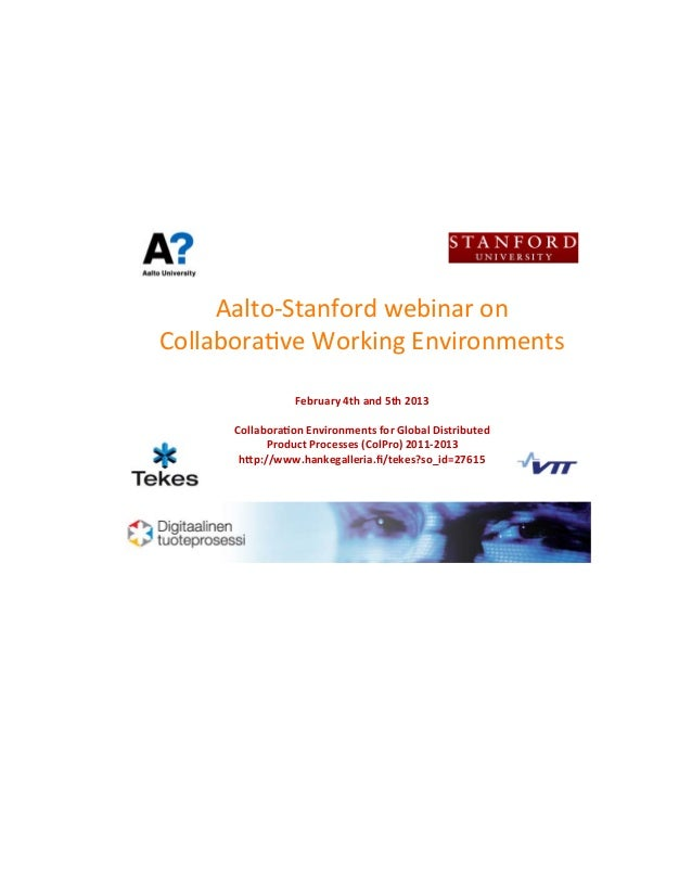 Aalto&Stanford,webinar,on,     Collabora2ve,Working,Environments,                                      February4thand5th20...