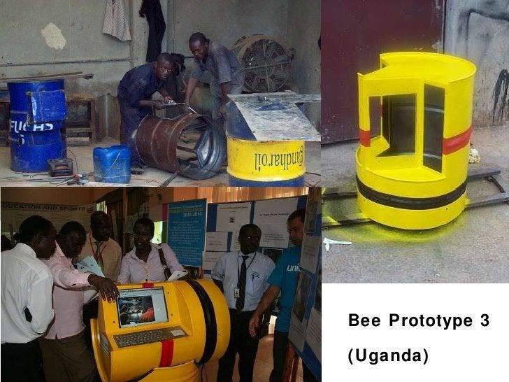 Bee Prototype 3  (Uganda)