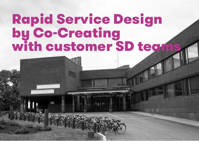 Learning Center Rapid Service Design  by Co-Creating  with customer SD teams