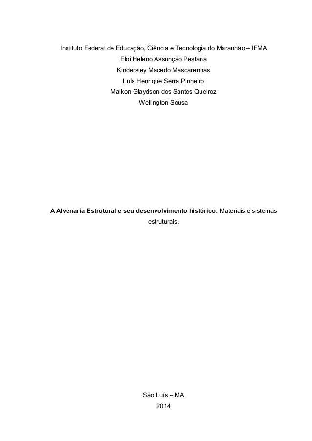 Instituto Federal de Educação, Ciência e Tecnologia do Maranhão – IFMA Eloi Heleno Assunção Pestana Kindersley Macedo Masc...