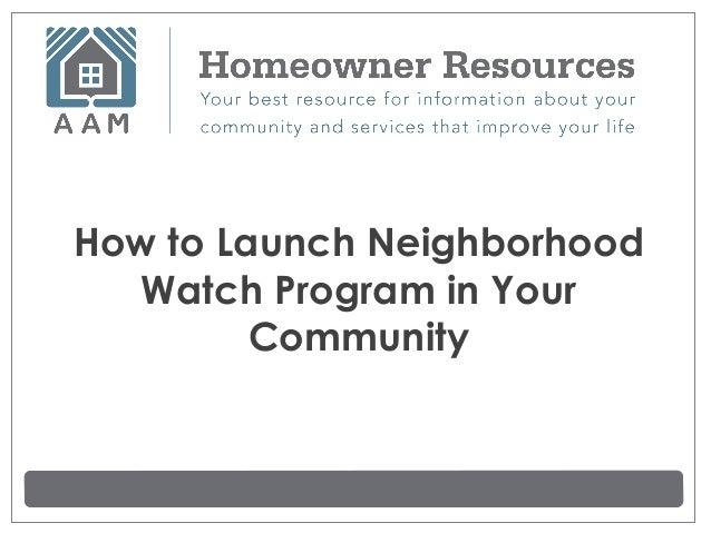 How to Launch Neighborhood  Watch Program in Your         Community