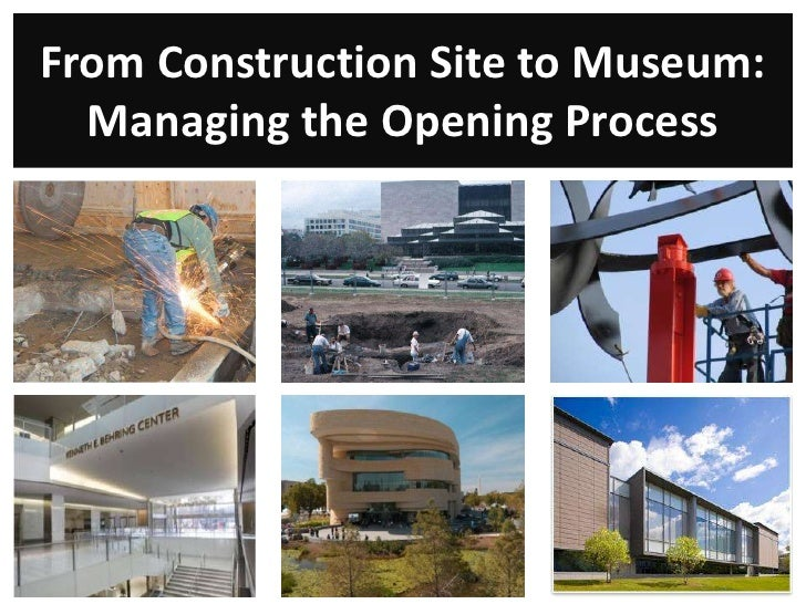 From Construction Site to Museum:   Managing the Opening Process