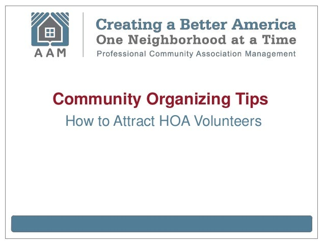 Community Organizing Tips How to Attract HOA Volunteers