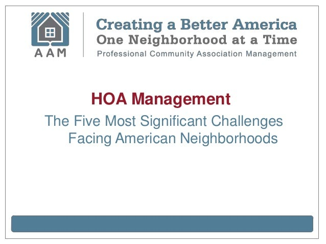 HOA ManagementThe Five Most Significant Challenges   Facing American Neighborhoods