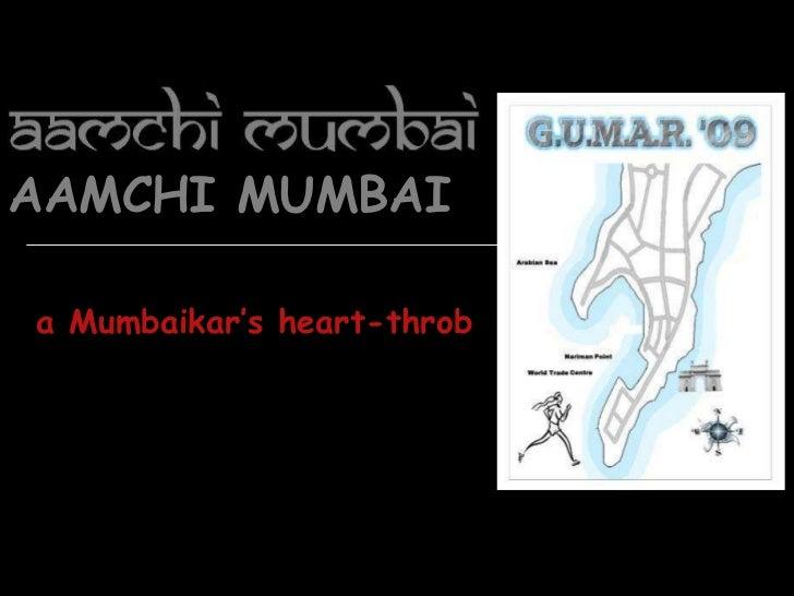 AAMCHI MUMBAIa Mumbaikar's heart-throb