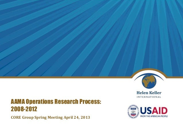 AAMA Operations Research Process:2008-2012CORE Group Spring Meeting April 24, 2013
