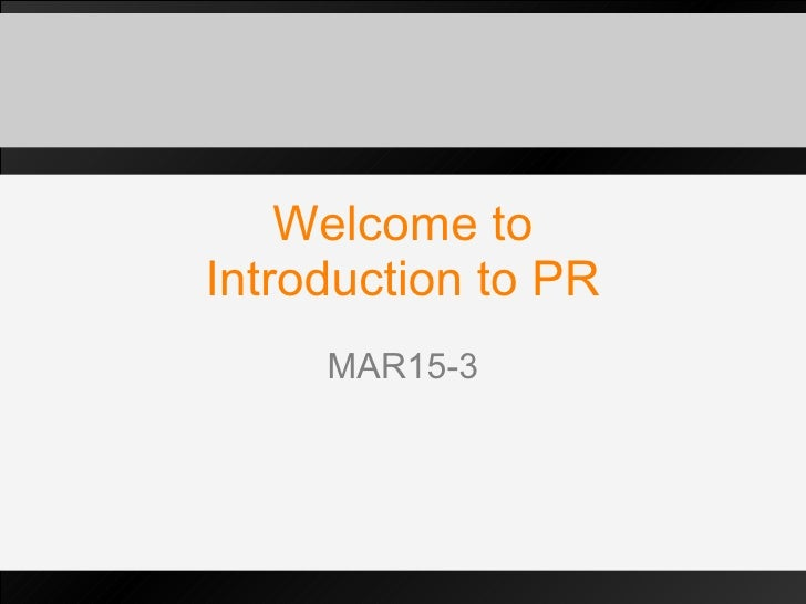 Welcome to Introduction to PR MAR15-3