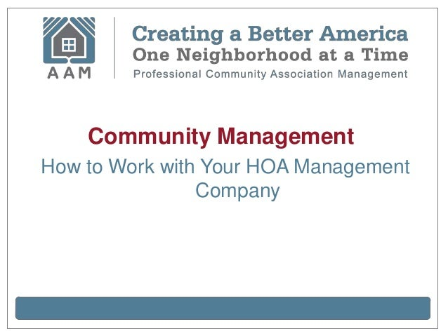Community ManagementHow to Work with Your HOA Management                Company