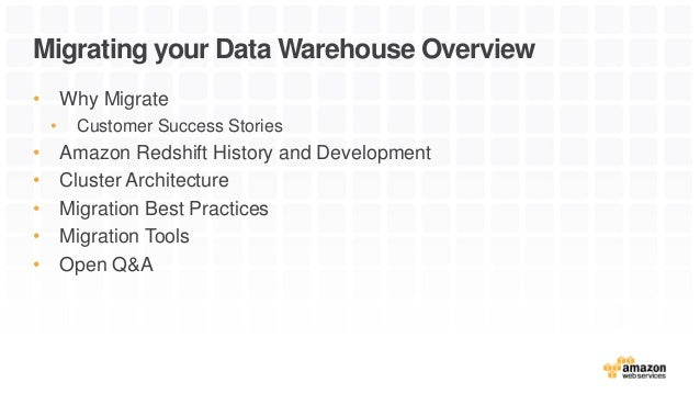 Best Practices for Migrating your Data Warehouse to Amazon Redshift Slide 2