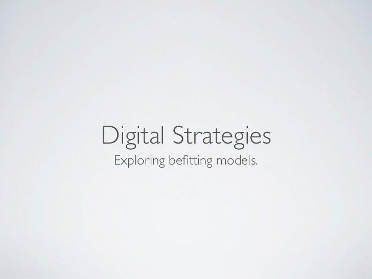 Digital Strategies Exploring befitting models.