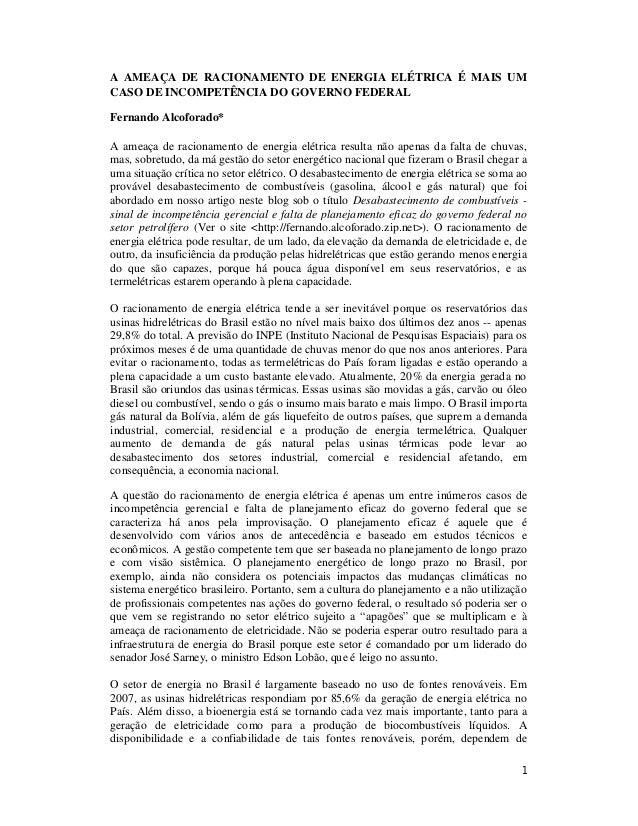 A AMEAÇA DE RACIONAMENTO DE ENERGIA ELÉTRICA É MAIS UMCASO DE INCOMPETÊNCIA DO GOVERNO FEDERALFernando Alcoforado*A ameaça...