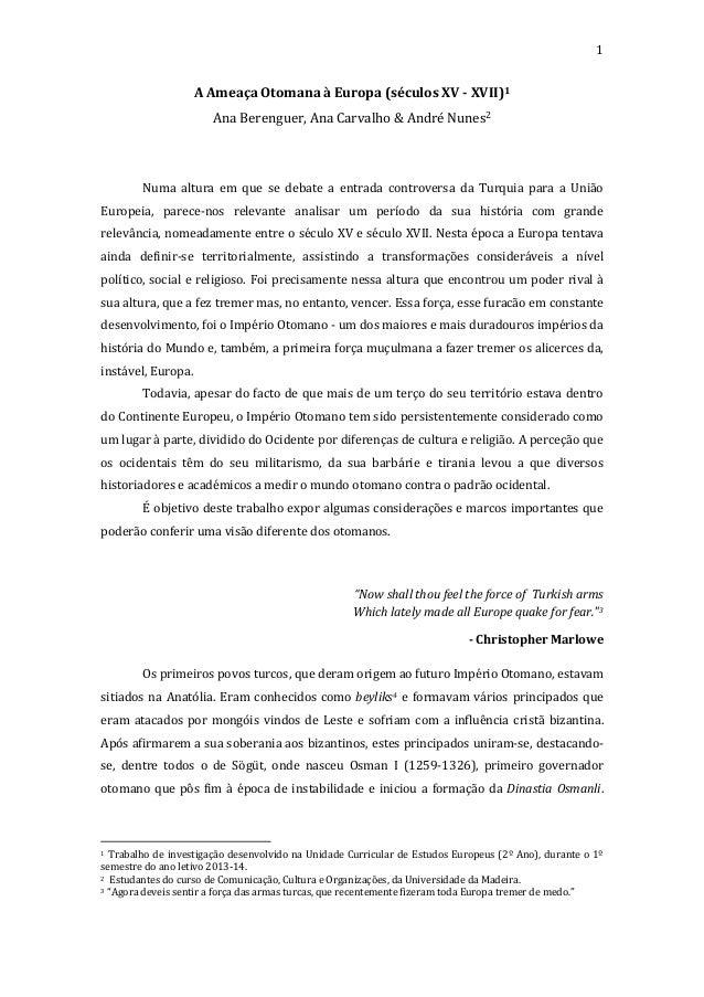 1  A Ameaça Otomana à Europa (séculos XV - XVII)1 Ana Berenguer, Ana Carvalho & André Nunes2  Numa altura em que se debate...